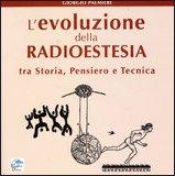 L'EVOLUZIONE DELLA RADIESTESIA. Giorgio Palmieri