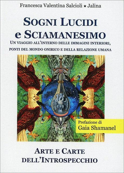 SOGNI LUCIDI E SCIAMANESIMO. Francesca Valentina Salcioli