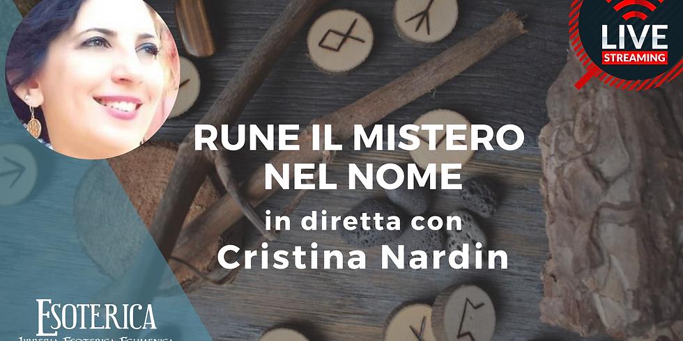 RUNE IL MISTERO DEL NOME. Live Streaming con Cristina Nardin