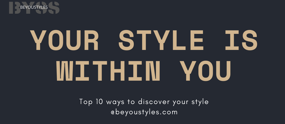 10 Best Tips To Find Your Personal Style | BYSS