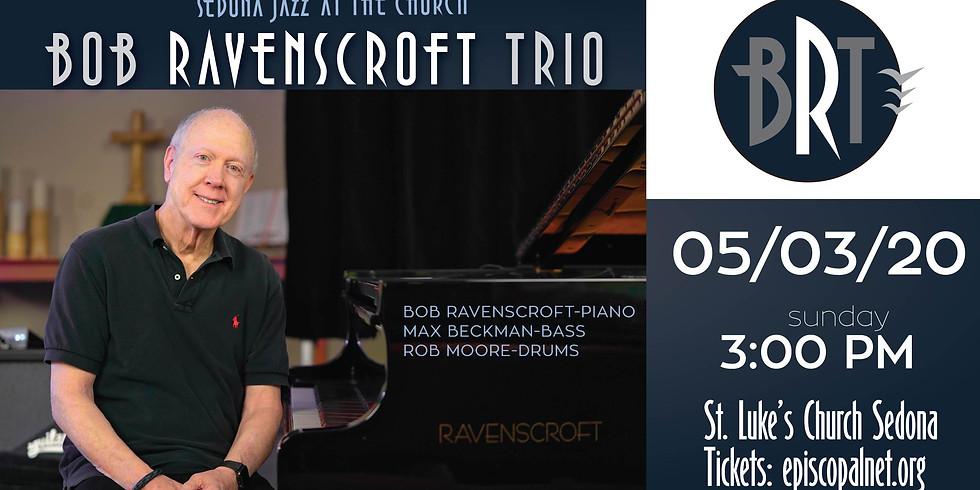 Bob Ravenscroft Trio @ St. Lukes RESCHEDULED