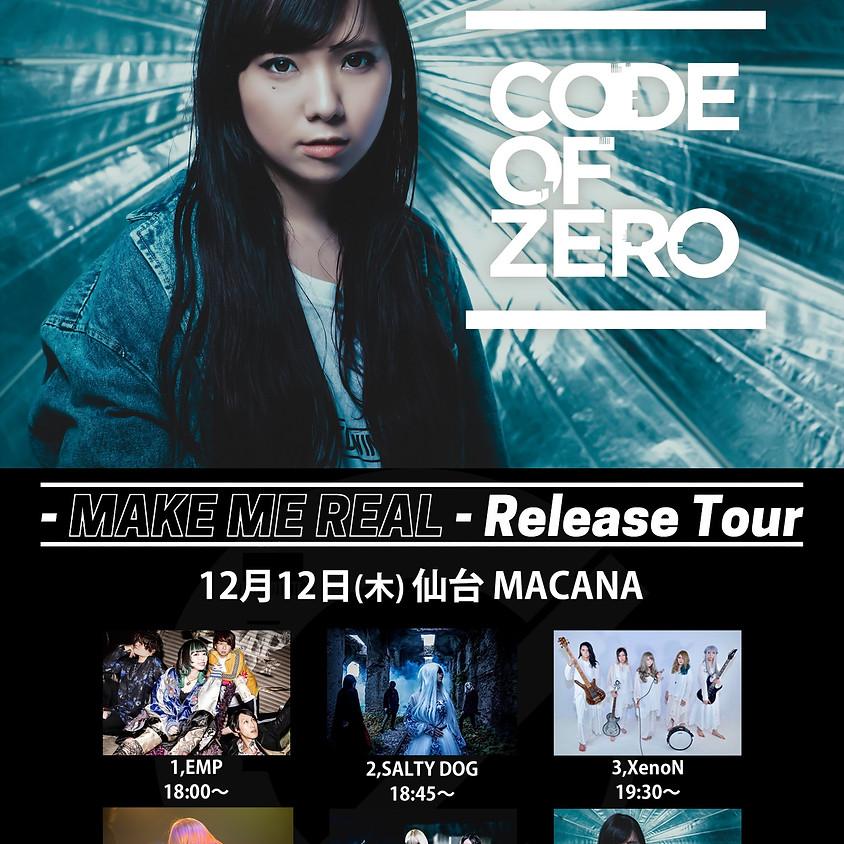 "CODE OF ZERO 初の全国流通盤  ""MAKE ME REAL"" リリースツアー 追加公演"
