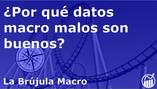 ¿Por qué DATOS MACRO MALOS a veces son BUENOS? | La Brújula Macro