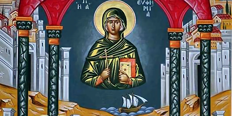 Divine Liturgy for St. Euphemia the Great Martyr