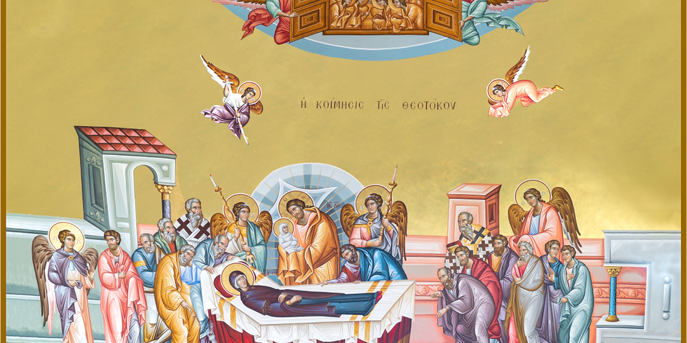 Orthros and Divine Liturgy for The Dormition of our Most Holy Lady the Theotokos