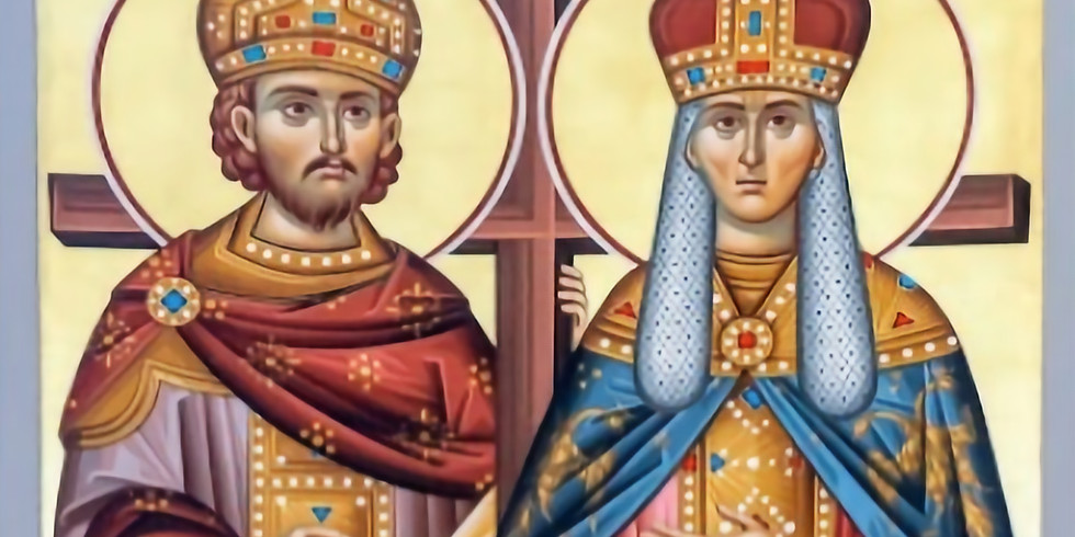Feast of Ss. Constantine and Helen