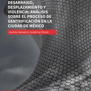 Desarraigo, desplazamiento y violencia: Análisis sobre el proceso de gentrificación en la CDMX