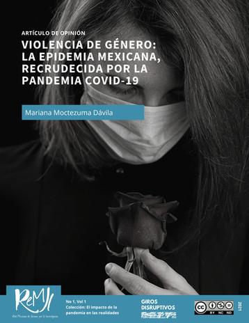 Violencia de género: La epidemia mexicana, recrudecida por la pandemia COVID-19