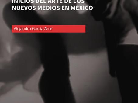 La idea de la transdisciplina y los inicios del arte de los nuevos medios en México