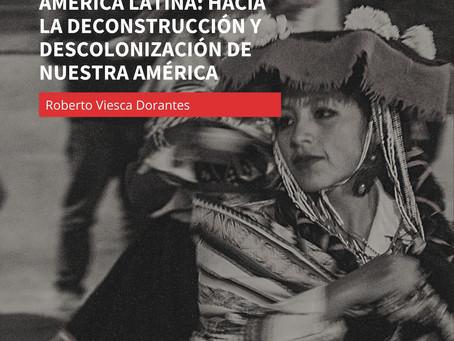 La crisis de la modernidad en AL: hacia la deconstrucción y descolonización de Nuestra América