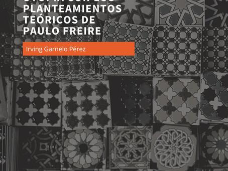 Repensar la utopía con los planteamientos teóricos de Paulo Freire