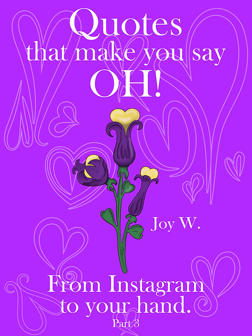 Quotes that make you say OH! From Instagram to your Hand Part 3