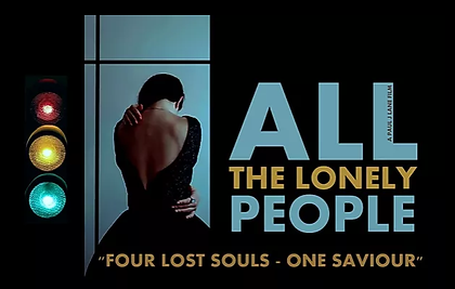 All The Lonely People Directed by Paul J Lane
