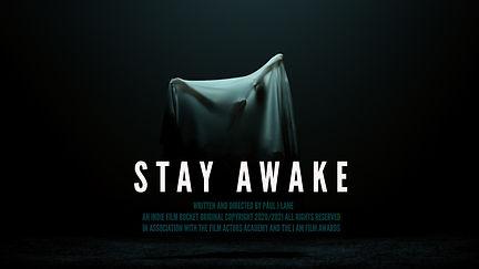 Stay Awake Directed by Paul J Lane