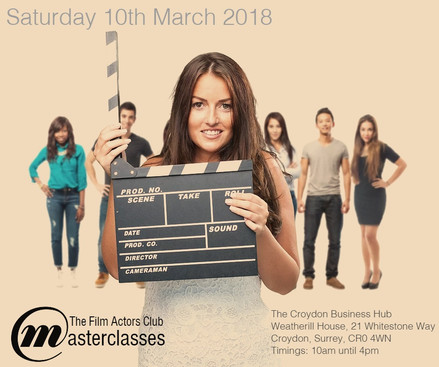 See you there on Saturday 10th March! The Film Actor Club Masterclasses.