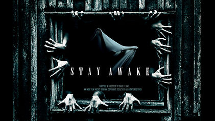 Stay Awake Directed by Payul J Lane