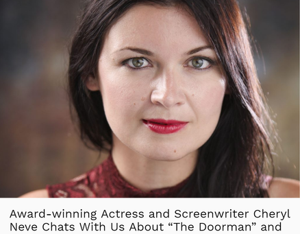"Award-winning Actress and Screenwriter Cheryl Neve Chats With OCCHIMAG About ""The Doorman"" and More"