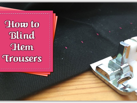 How To Blind Hem Trousers