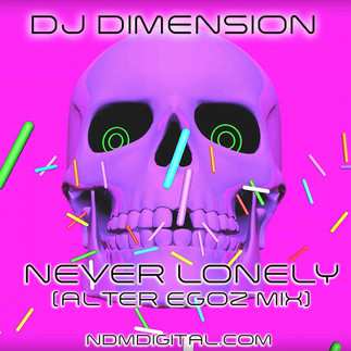 DJ Dimension - Never Lonely (next dimension music)
