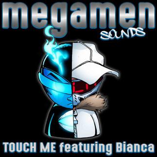 MegaMen - Touch Me feat Bianca (Megamen Sounds)