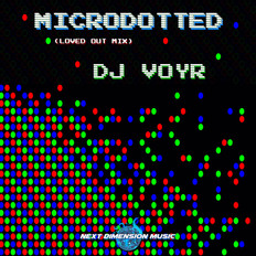 new release : Microdotted (Loved Out Mix) - DJ VoyR