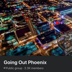 Local Spotlight : Going out Phoenix