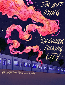 I'm Not Dying in Culver Fucking City