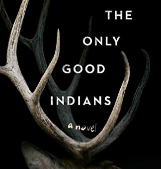 The Only Good Indians Book Review