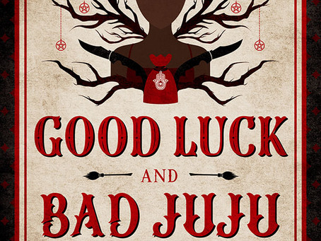 Good Luck and Bad Juju Cover Reveal
