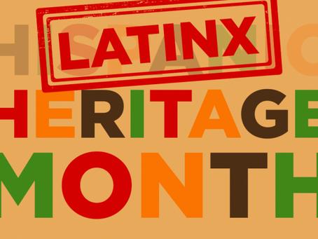 Happy Latinx Heritage Month