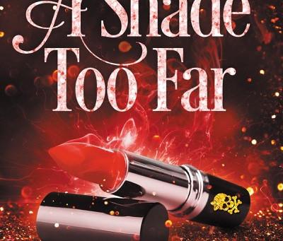 A Shade Too Far Cover Reveal
