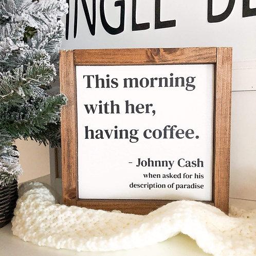 Johnny Cash Coffee Quote (#1)