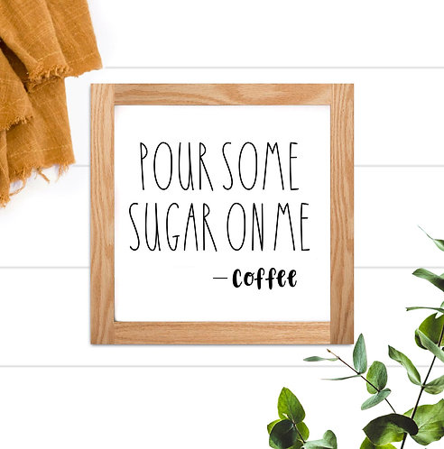 Pour Some Sugar on Me
