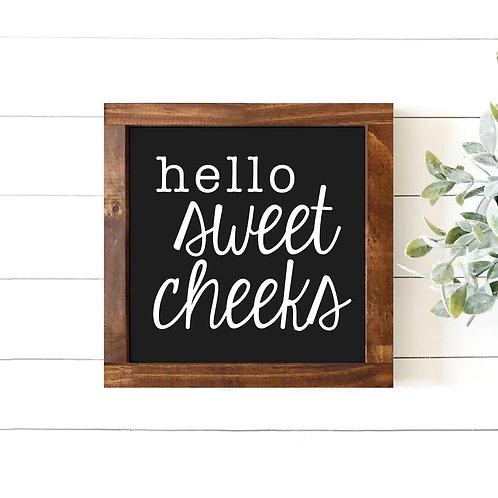 Hello Sweet Cheeks