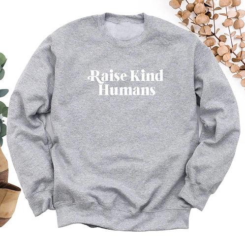 Raise Kind Humans Crewneck