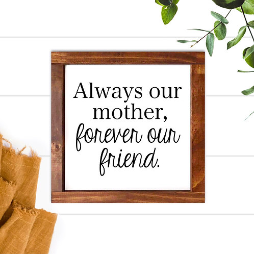 Always Our/My Mother