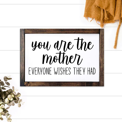 You Are the Mother