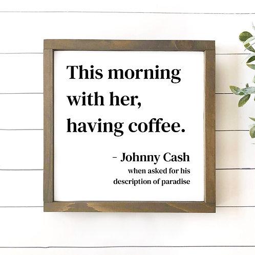 Johnny Cash - Coffee Quote