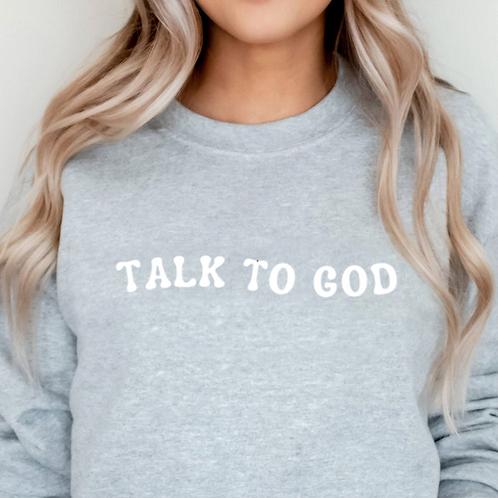 Talk to God Crewneck