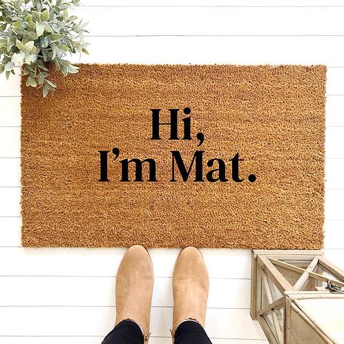 Hi, I'm Mat.