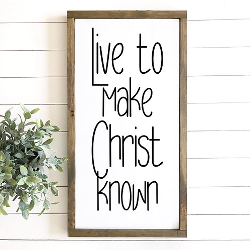 Live to Make Christ Known