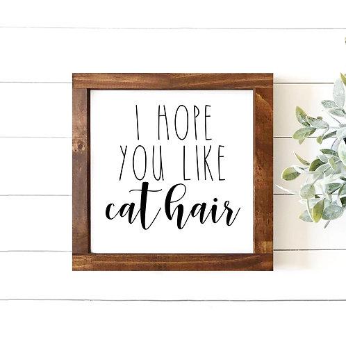 I Hope You Like Cat Hair