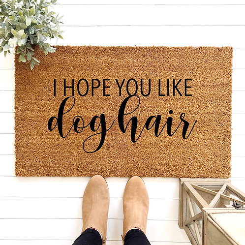 I Hope You Like Dog Hair