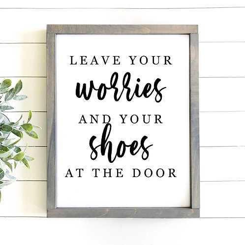 Leave Your Worries & Your Shoes