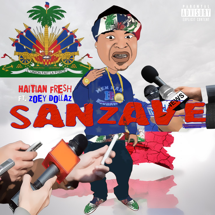 Haitian Fresh / Sanzave ft. Zoey Dollaz