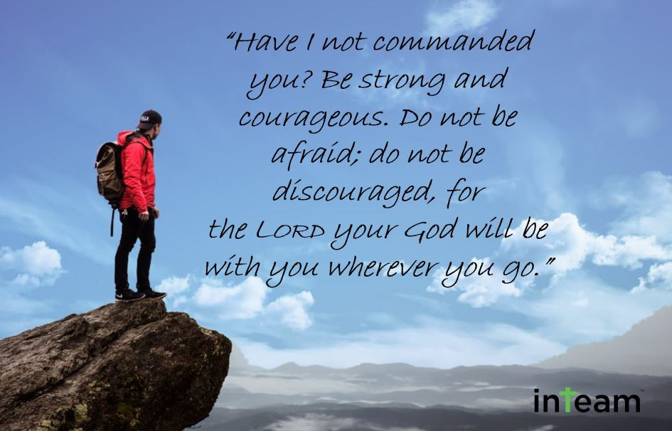 Be strong and courageous inTeam