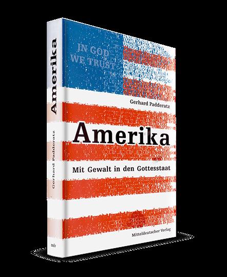 Amerika – Mit Gewalt in den Gottesstaat