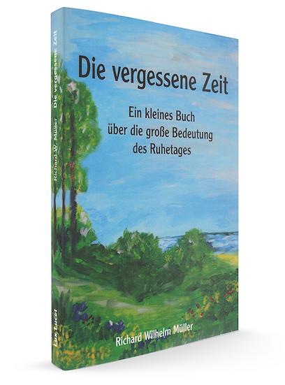 DIE VERGESSENE – Ein kleines Buch über die große Bedeutung des Ruhetages