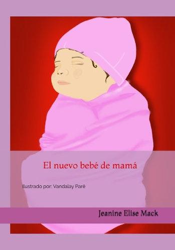 El nuevo bebé de mamá