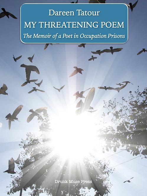 My Threatening Poem -  Memoir of a Poet in Occupation Prisons by Dareen Tatour